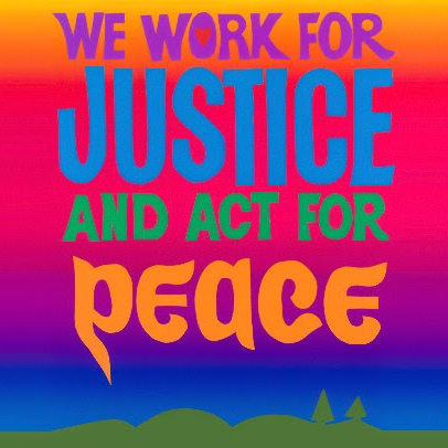 "Colorful artwork with the text ""We work for justice and act for peace."" Art by Bob Strobridge."