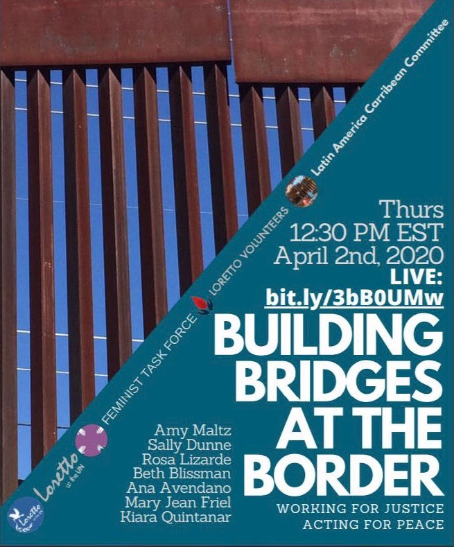 Building Bridges at the Border: Working for Justice, Acting for Peace.