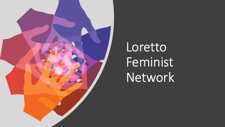 Loretto Community Supports Feminism … Women and All Gender Identities