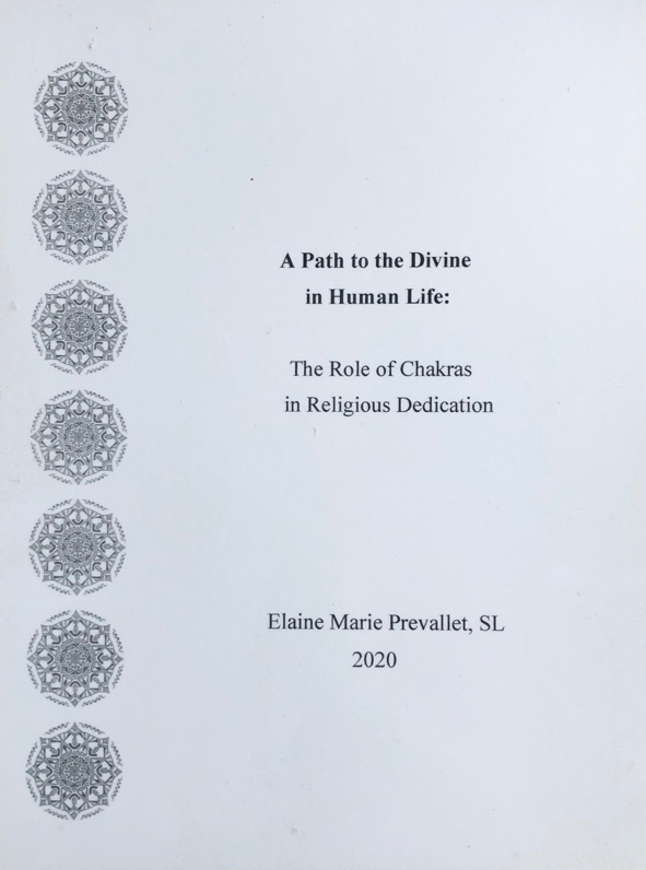 """Book cover with mandalas down the left side. Title text reads """"A Path to the Divine in Human Life: The Role of Chakras in Religious Dedication"""" Elaine Marie Prevallet, SL 2020"""